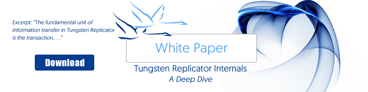 Tungsten Replicator Internals Technical White Paper – A Deep Dive